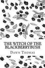 The Witch of the Blackberrybush: The Beginning by Dawn Thomas Mrs (Paperback / softback, 2012)