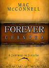 Forever Changed: A Journey in Jericho by Mac McConnell (Hardback, 2008)