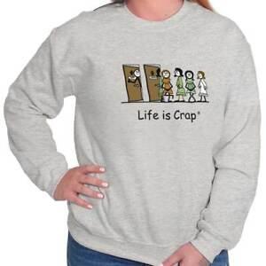 Life is Crap Bathroom Line Funny Shirt for Woman Gift Idea Crewneck Sweatshirt