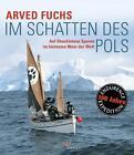 Im Schatten des Pols von Arved Fuchs (2014, Taschenbuch)