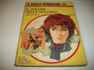 IL-GIALLO-MONDADORI-N-1360-JEFFREY-ASHFORD-IL-COLORE-DELLA-VIOLENZA-23-2-1975