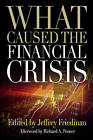 What Caused the Financial Crisis by University of Pennsylvania Press (Paperback, 2010)