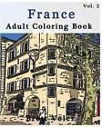 France: Adult Coloring Book: Sketches Coloring Book Series (Vol.2): (Adult Coloring Book Series) (Volume 2) by Brett Velez (Paperback / softback, 2016)
