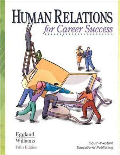 Human Relations for Career Success by Steven A. Eggland; John Wynston Williams