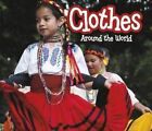 Clothes Around the World by Clare Lewis (Hardback, 2014)
