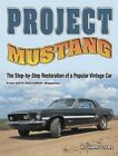 Project Mustang: The Step-by-Step Restoration of a Popular Vintage Car by Larry Lyles (Paperback, 2007)