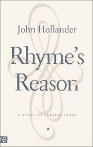 Rhyme's Reason : A Guide to English Verse by John Hollander (2001, Trade Paperba