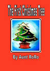 The First Christmas Tree by Aunt Roro (Paperback / softback, 2010)