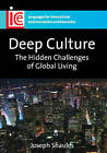 Deep Culture: The Hidden Challenges of Global Living by Joseph Shaules (Paperback, 2007)