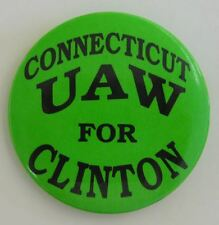 Vintage CT UAW for CLINTON Union Made in the USA Button Pin Political Trade