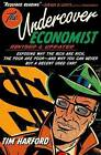 The Undercover Economist: Exposing Why the Rich Are Rich, the Poor Are Poor - And Why You Can Never Buy a Decent Used Car! by Tim Harford (Hardback, 2012)