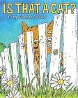Is That a Cat? by Tim Hamilton (Hardback, 2015)