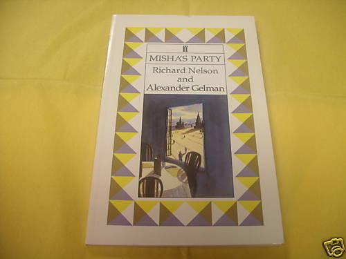 Misha's Party Richard Nelson Alexander Gelman NEW