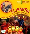 St. Martin feiern mit Ein- bis Dreijährigen von Monika Lehner (2012, Taschenbuch)