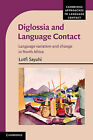 Diglossia and Language Contact: Language Variation and Change in North Africa by Lotfi Sayahi (Hardback, 2014)