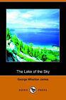 The Lake of the Sky by George Wharton James (Paperback / softback, 2005)