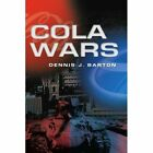 Cola Wars by Dennis J Barton (Paperback / softback, 2002)