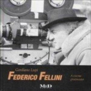 1238-Federico-Fellini-Ediz-italiana-e-inglese-Gordiano-Lupi-Mediane