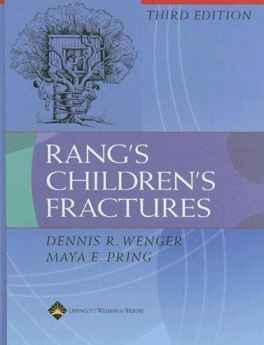 """""""Rang's Children's Fractures-ExLibrary by Rang, Mercer """""""