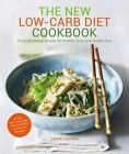 The The New Low-Carb Diet: High Protein, Good Fats, Healthy Low Carbs: the Magical Ingredients for Losing Weight by Laura Lamont (Paperback, 2014)