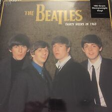 THE BEATLES 'THIRTY WEEKS IN 1963' Vinyl LP 180G - NEW AND SEALED