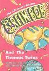 Orfin Bob and The Thomas Twins by Michael T Gunning Book Hardback