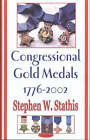 Congressional Gold Medals 1776-2002 by Stephen W. Stathis (Paperback, 2003)