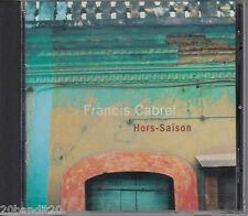 FRANCIS CABREL HORS-SAISON 1999 CHANDELLE PRODUCTIONS 064027080926