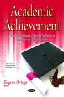 Academic Achievement: Student Attitudes, Social Influences & Gender Differences by Nova Science Publishers Inc (Hardback, 2015)