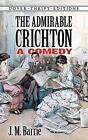The Admirable Crichton: A Comedy by Sir J. M. Barrie (Paperback, 2015)