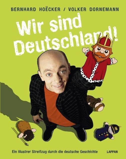 Wir sind Deutschland!: Ein illustrer Streifzug durch die deutsche Geschi ... /4