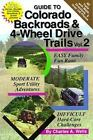Guide to Colorado Backroads and 4-Wheel Drive Trails Vol. 2 Vol. 2 by Charles A. Wells (1999, Paperback)