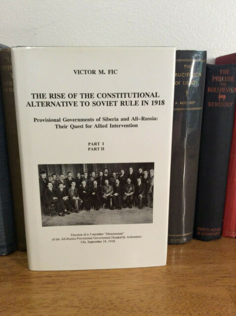 The Rise of the Constitutional Alternative to Soviet Rule in 1918 Victor M. Fic
