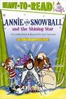 Annie and Snowball and the Shining Star by Cynthia Rylant (Hardback, 2009)