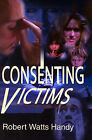Consenting Victims by Robert Watts Handy (Paperback / softback, 2001)