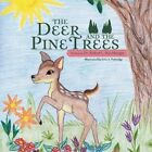 The Deer and the Pine Trees by Robert L Heichberger (Paperback / softback, 2013)
