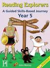 Reading Explorers: A Guided Skills-based Journey: Year 5 by John Murray (Mixed media product, 2009)