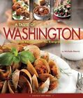 A Taste of Washington: Favorite Recipes from the Evergreen State by Michele Morris (Hardback, 2014)