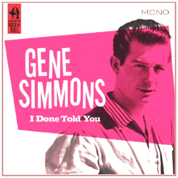GENE SIMMONS ~ I DONE TOLD YOU NEW SEALED CD * ROCK AND ROLL / ROCKABILLY *