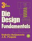 Die Design Fundamentals by Vukota Boljanovic (Paperback, 2005)