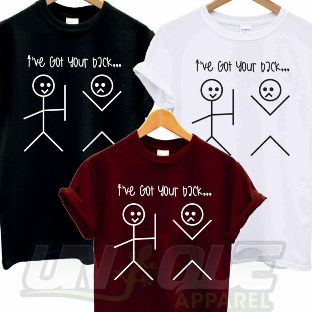 I'VE GOT YOUR BACK T SHIRT FUNNY SLOGAN HUMOUR IVE SWAG DOPE STICKMAN TUMBLR TEE