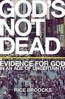 God's Not Dead: Evidence for God in an Age of Uncertainty by Rice Broocks (Paperback, 2012)
