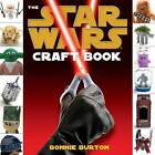 Star Wars: The Craft Book by Bonnie Burton (Paperback, 2011)