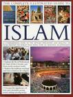 The Complete Illustrated Guide to Islam: A Comprehensive Guide to the History, Philosophy and Practice of Islam Around the World, with More Than 500 Beautiful Illustrations by Dr. Mohammad Seddon, Raana Bokhari (Paperback, 2013)