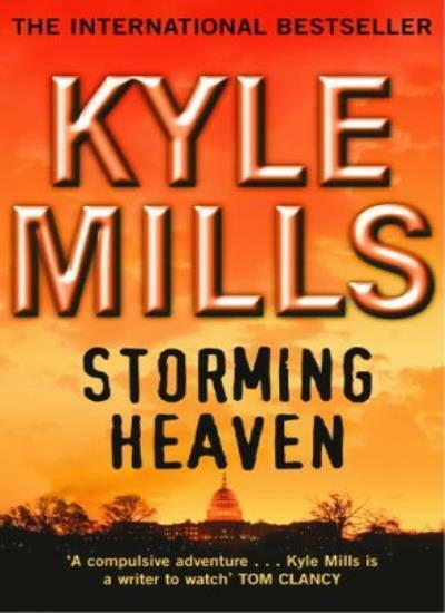 Storming Heaven By Kyle Mills. 9780340734230