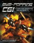 Eye-Popping CGI: Computer-Generated Special Effects by Danielle S Hammelef (Hardback, 2015)