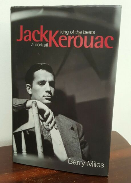 Jack Kerouac: King of the Beats - A Portrait by Barry Miles (Hardback, 1998)