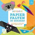 Bastel-Kids – Papierfalten im Quadrat von Thade Precht (2017, Gebundene Ausgabe)