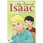 My Friend Isaac by Saundra Arnold (Paperback / softback, 2013)