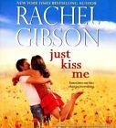 Just Kiss Me by Rachel Gibson (CD-Audio, 2016)
